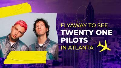 Flyaway To See Twenty One Pilots in ATL!