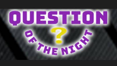 Question of the Night!
